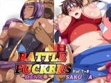 BATTLE FUCKERS Vol.7+8 -さく〇–メナ〇-